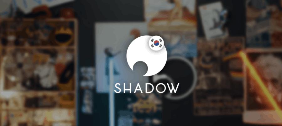 Shadow запустился в Южной Корее